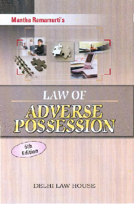 Mantha Ramamurtis : Law of Adverse Possession with latest case-laws, 7th Updated Edn.