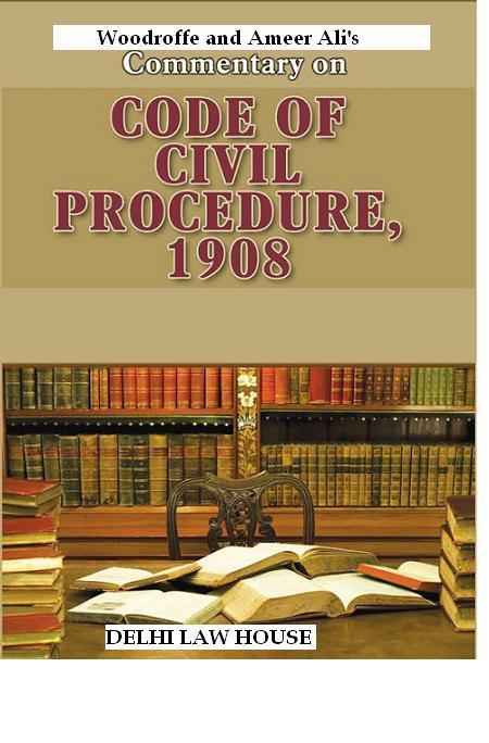 Woodroffe & Ameer Alis : Commentary on Code of Civil Procedure Act, 1908, 8th Revised New Edn. in 4 Volumes, Per Set