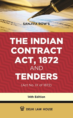 Sanjiva Rows : The Indian Contract Act, 1872 and Tenders with Latest Case laws, 14th Updated Edn. in Single Volume