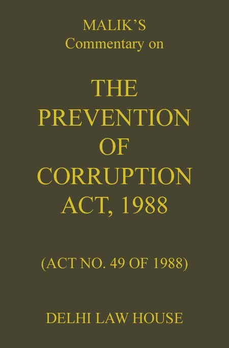Maliks : Commentary on Prevention of Corruption Act, 1988, 5th  Edn.
