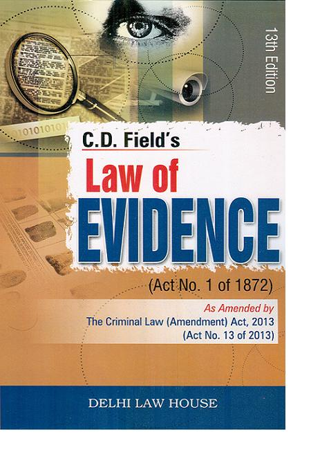 C. D. Fields :  Commentary  on  Law of Evidence, with (Repealing and Amendment Act, 2018) Single Volume, 14th Edn. with latest case laws