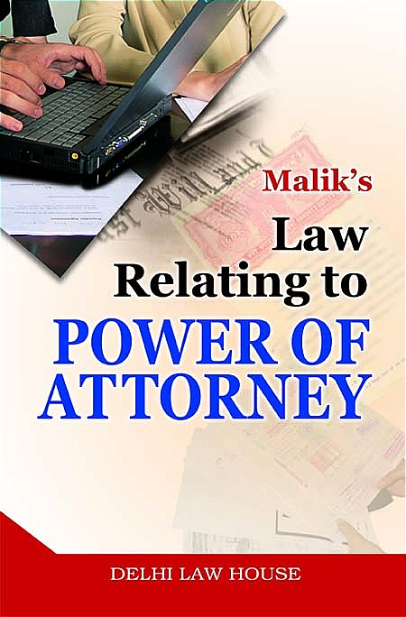 Maliks : Law relating to Power of Attorney, 3rd New Edn.