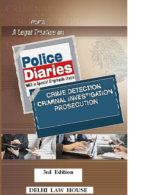 Iyers : A Legal Treatise on Police Diaries with special emphasis on Crime Detection, Criminal Investigation and Prosecution, 3rd Edition 2 Volume